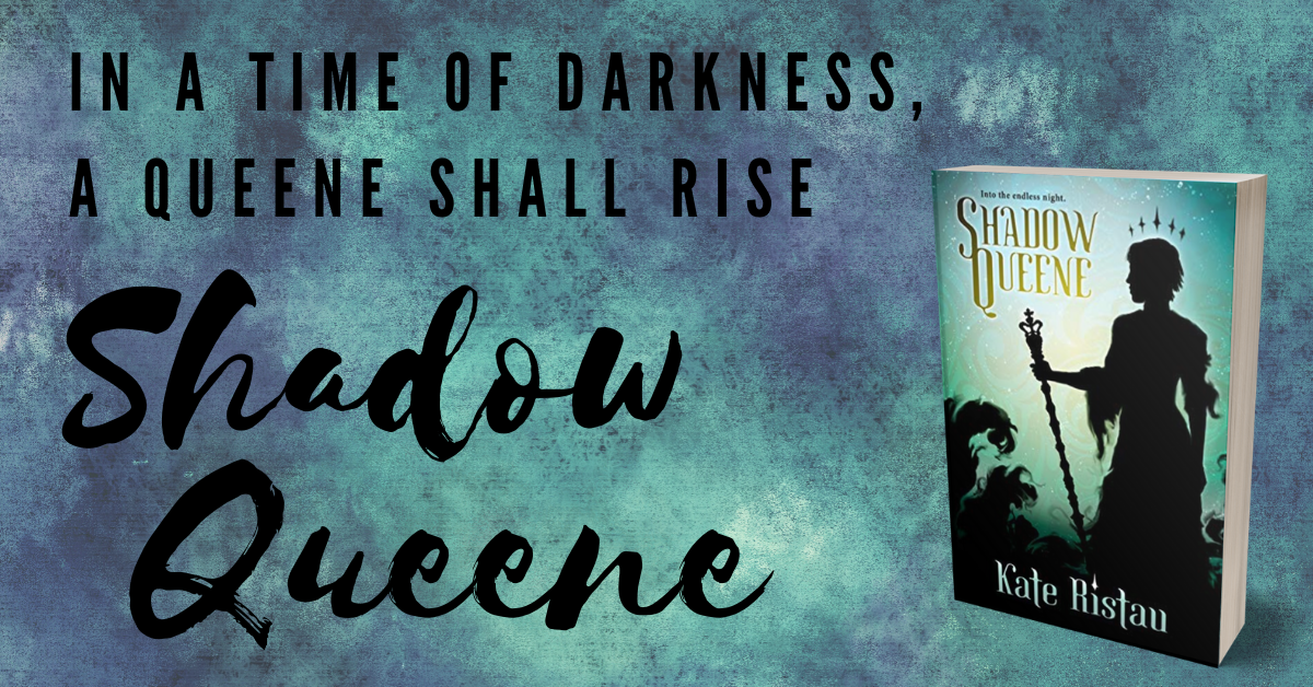 In a time of darkness, a queene shall rise. Shadow Queene