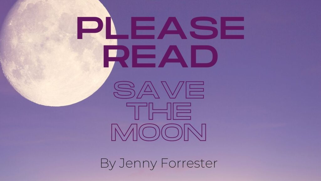 Please read save the moon by jenny forrester Moon with Text -